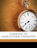 A Manual of Agricultural Chemistry af Herbert Ingle