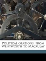 Political Orations, from Wentworth to Macaulay