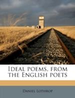 Ideal Poems, from the English Poets af Daniel Lothrop