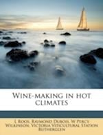 Wine-Making in Hot Climates af W. Percy Wilkinson, Raymond Dubois, L. Roos