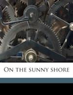 On the Sunny Shore af Henryk K. Sienkiewicz, Count De Soissons