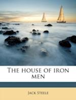 The House of Iron Men af Jack Steele