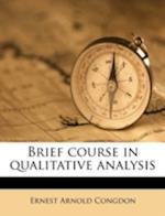 Brief Course in Qualitative Analysis af Ernest Arnold Congdon
