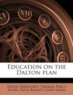 Education on the Dalton Plan af Rosa Bassett, Thomas Percy Nunn, Helen Parkhurst