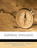 Imperial England af Charles Edward Payne, Cecil Fairfield Lavell
