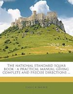 The National Standard Squab Book af Elmer Cook Rice