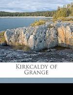 Kirkcaldy of Grange af Louis A. Barb, Louis a. Barbe