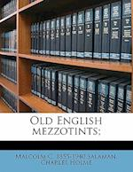 Old English Mezzotints; af Malcolm C. 1855 Salaman, Charles Holme