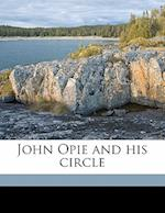 John Opie and His Circle af Ada Earland