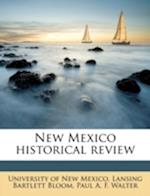 New Mexico Historical Review af Paul A. F. Walter, Lansing Bartlett Bloom