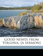 Good Newes from Virginia, [A Sermon] af Alexander Whitaker, William Crashaw