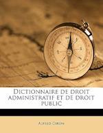 Dictionnaire de Droit Administratif Et de Droit Public Volume 3 af Alfred Giron