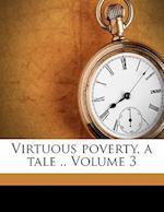 Virtuous Poverty, a Tale .. Volume 3 af Henry Siddons