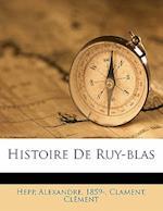 Histoire de Ruy-Blas af Hepp Alexandre 1859-, Alexandre Hepp, Clament Clement
