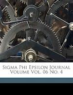 SIGMA Phi Epsilon Journal Volume 6, No. 4 af Sigma Phi Epsilon
