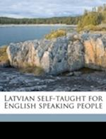 Latvian Self-Taught for English Speaking People af Ojars Kratins