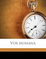 Vox Humana af Louise Marny, Schauer Printing Studio