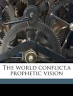 The World Conflict, a Prophetic Vision af William Augustus Benjamin
