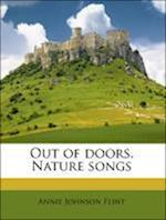 Out of Doors. Nature Songs af Annie Johnson Flint