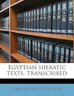 Egyptian Hieratic Texts, Transcribed af Alan Henderson Gardiner