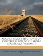 Acadie af Henri Beaude, Edouard Richard, Henri Beaud