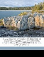 A Manual of Dyeing af Rawson Christopher, Edmund Knecht, Loewenthal Richard