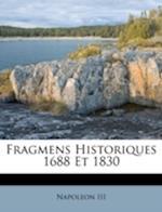 Fragmens Historiques 1688 Et 1830
