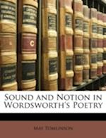 Sound and Notion in Wordsworth's Poetry af May Tomlinson