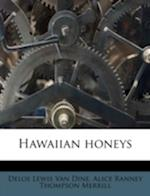 Hawaiian Honeys af Alice Ranney Thompson Merrill, Delos Lewis Van Dine