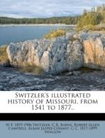 Switzler's Illustrated History of Missouri, from 1541 to 1877.. af C. R. Barns, Robert Allen Campbell, W. F. 1819 Switzler