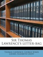 Sir Thomas Lawrence's Letter-Bag af Elizabeth Croft, Thomas Lawrence, George Somes Layard