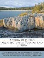 A Study of Pueblo Architecture in Tusayan and Cibola af Frederick Webb Hodge, Victor Mindeleff