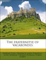 The Fraternitye of Vacabondes af Edward Viles, Frederick James Furnivall, John Awdelay