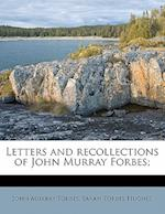 Letters and Recollections of John Murray Forbes; af Sarah Forbes Hughes, John Murray Forbes