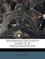 Biographie Des Joseph Lange K. K. Hofschauspielers af Joseph Lange