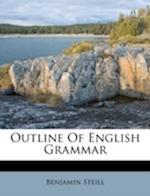 Outline of English Grammar af Benjamin Steill