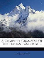 A Complete Grammar of the Italian Language ... af M. Santagnello