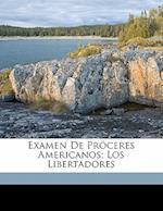 Examen de PR Ceres Americanos; Los Libertadores af Ciro Bayo