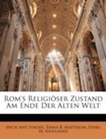 ROM's Religioser Zustand Am Ende Der Alten Welt af Ethel M. Newlands, Emma B. Matteson, Mich Ant Strodl