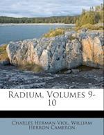 Radium, Volumes 9-10 af Charles Herman Viol