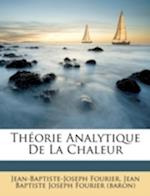 Th Orie Analytique de La Chaleur af Jean-Baptiste-Joseph Fourier