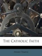 The Catholic Faith af Henry Temple