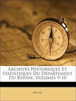 Archives Historiques Et Statistiques Du Departement Du Rhone, Volumes 9-10 af Rhone