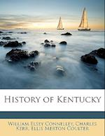 History of Kentucky af Ellis Merton Coulter, Charles Kerr, William Elsey Connelley