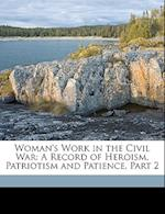 Woman's Work in the Civil War af Linus Pierpont Brockett, Mary C. Vaughan