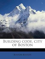 Building Code, City of Boston af Boston Boston