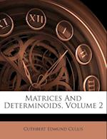 Matrices and Determinoids, Volume 2 af Cuthbert Edmund Cullis