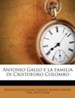 Antonio Gallo E La Familia Di Cristoforo Colombo af Marcello Staglieno, Ruth Parr, Charles Mckew Donor Parr