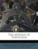 The Apology of Tertullian af William Reeve, Ca 160-Ca 230 Tertullian, Tertullian