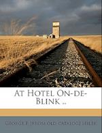 At Hotel On-de-Blink .. af George P. Seiler